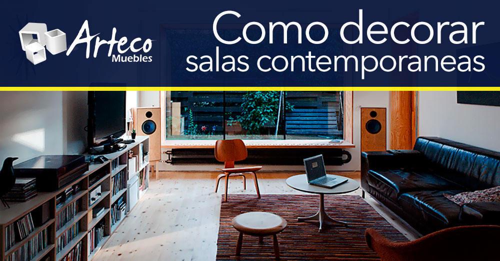 Como decorar salas contempor neas muebles arteco for Muebles salas contemporaneas