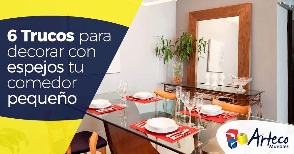 6 Trucos para decorar con espejos tu comedor pequeño - Muebles Arteco